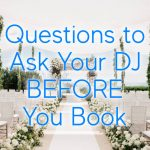 What are questions to ask your wedding dj?
