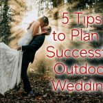 5 Outdoor Wedding Tips