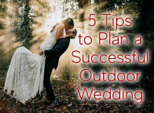 5 Outdoor Wedding Tips
