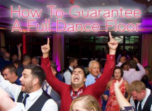 How To Guarantee a Full Dance Floor At Your Wedding